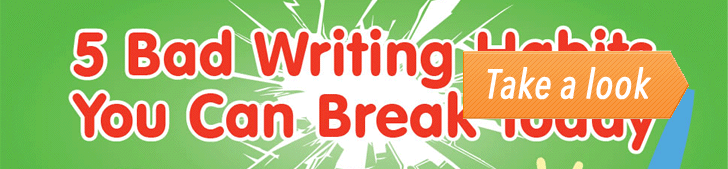 5 Bad Writing Habits You Can Break Today (Infographic) post image