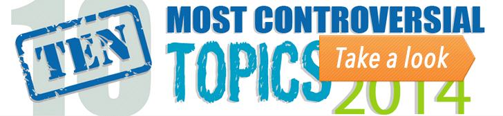 The Top 10 Most Controversial Topics for 2014 (Infographic) post image