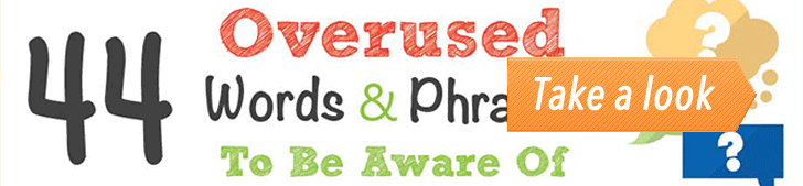 44 Overused Words & Phrases To Be Aware Of (Infographic) post image