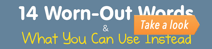 14 Worn-Out Words & What You Can Use Instead (Infographic) post image